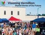 Visioning Vermillion: Shared Stories of Our Future by Department of Sustainability, University of South Dakota