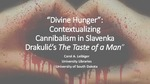 """Divine Hunger"": Contextualizing Cannibalism in Slavenka Drakulić's The Taste of a Man"